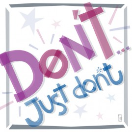 Don't… Just Don't