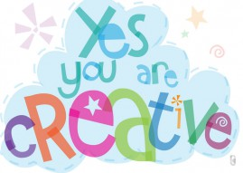 Yes, You Are Creative